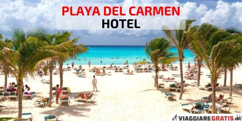 Hotel a Playa del Carmen dove dormire