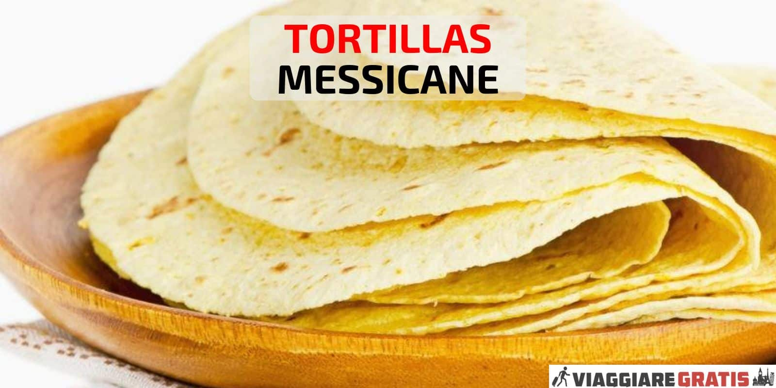 Tortillas messicane di mais originali