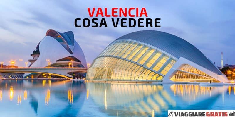 Cosa vedere a Valencia