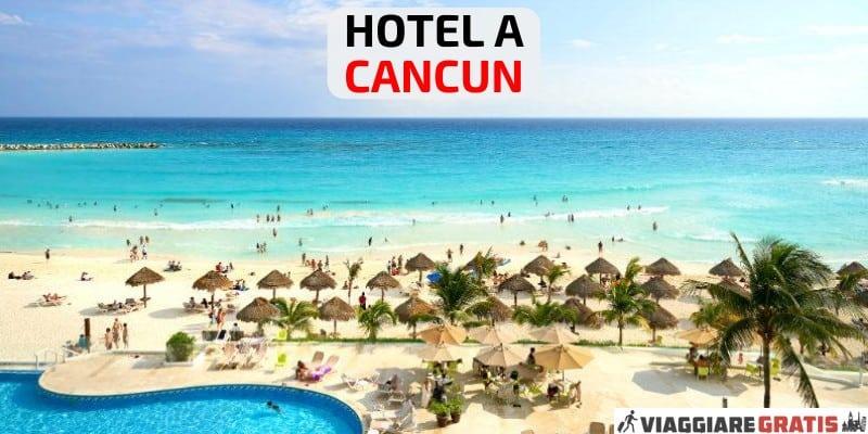 Hotel a Cancun dove dormire