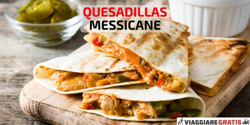 Ricetta Ingredienti Quesadillas Messicane