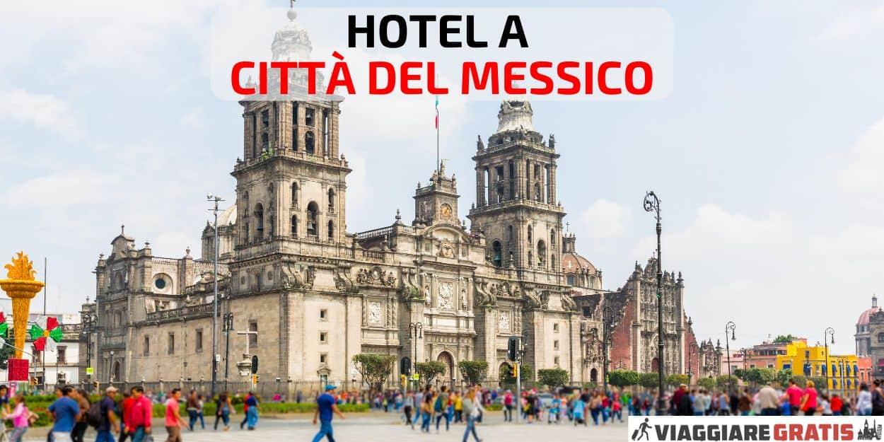 Hotel a Citta del Messico dove dormire