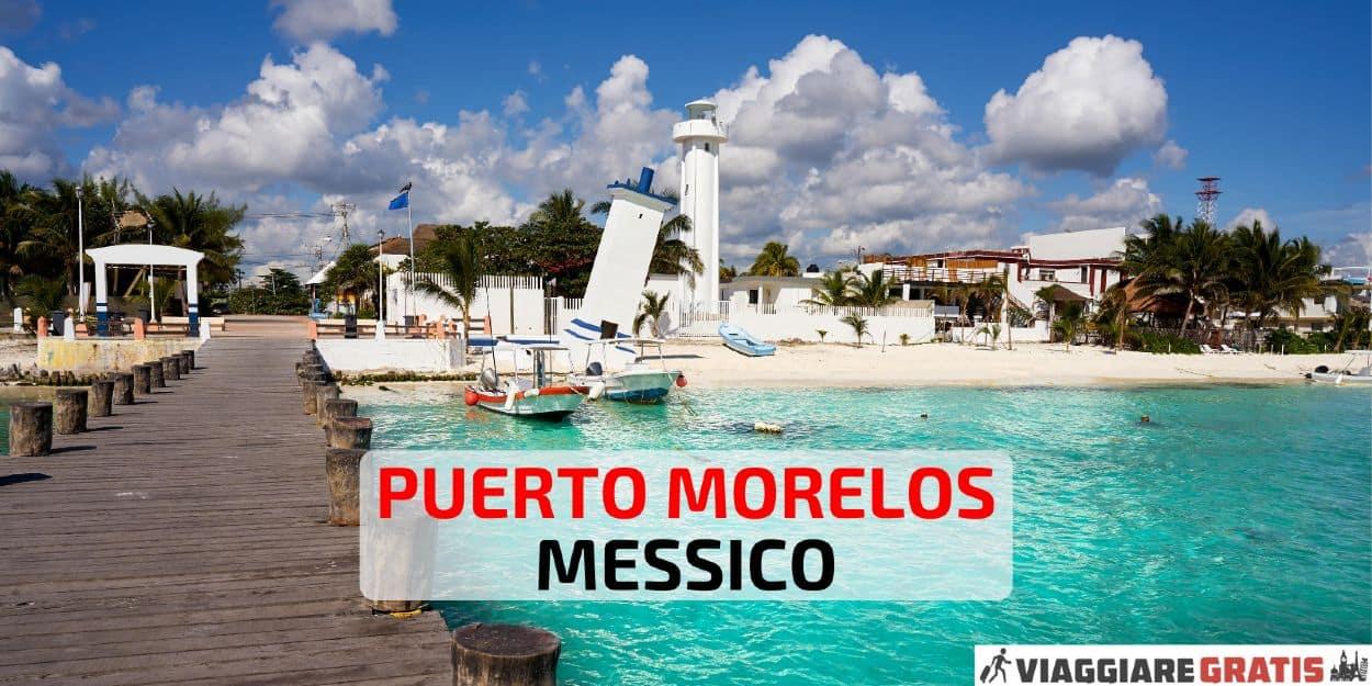 cosa fare Puerto Morelos cosa vedere Messico